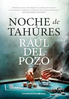 Raúl del Pozo: Noche de tahúres