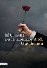 J. M. Guelbenzu: O calle para siempre
