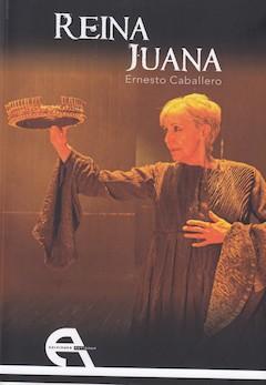 Ernesto Caballero: Reina Juana
