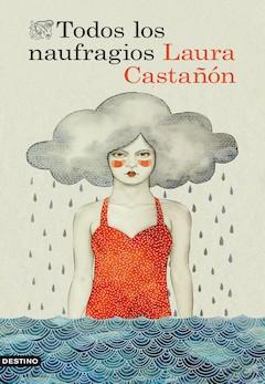 Laura Castañón: Todos los naufragios