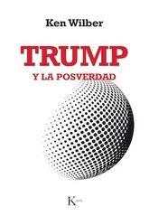 Ken Wilber: Trump y la posverdad