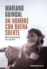 Mariano Guindal: Un hombre con buena suerte