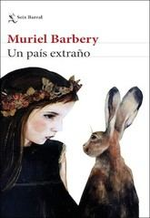 Muriel Barbery: Un país extraño