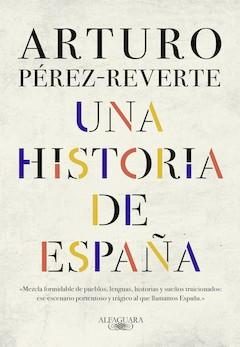 Arturo Pérez-Reverte: Una historia de España
