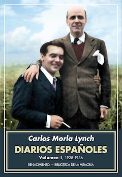Carlos Morla Lynch: Diarios españoles. Volumen I, 1928-1936