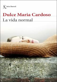 Dulce María Cardoso: La vida normal