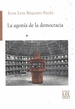 J. L. Requejo: La agonía de la democracia