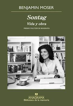Benjamin Moser: Sontag. Vida y obra