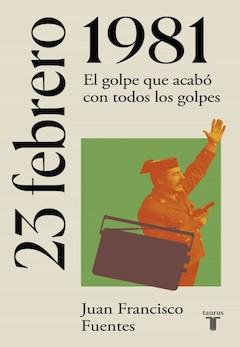 Juan Francisco Fuentes: 23 febrero 1981