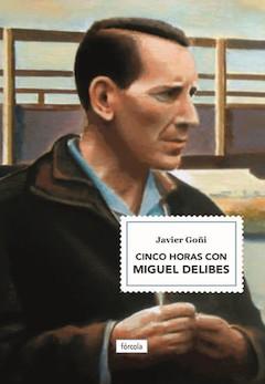 Javier Goñi: Cinco horas con Miguel Delibes