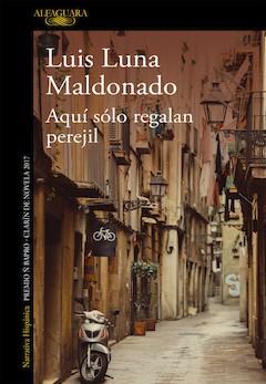 Luis Luna Maldonado: Aquí sólo regalan perejil