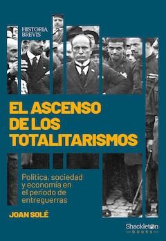 Joan Solé: El ascenso de los totalitarismos