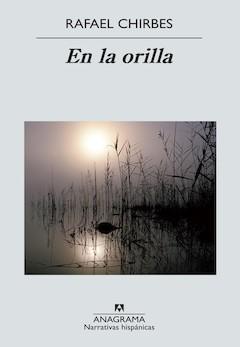 Rafael Chirbes: En la orilla