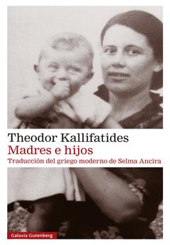 Theodor Kallifatides: Madres e hijos