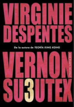 Virginie Despentes: Vernon Subutex3