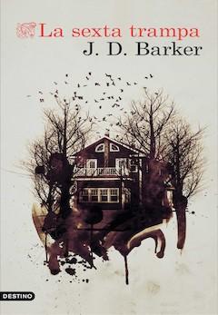 J. D. Barker: La sexta trampa