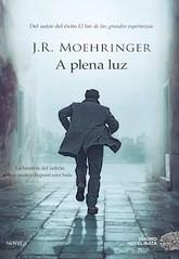 J. R. Moehringer: A plena luz