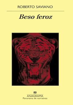 Roberto Saviano: Beso feroz