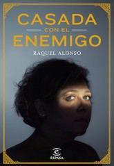 Raquel Alonso: Casada con el enemigo