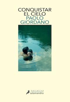 Paolo Giordano: Conquistar el cielo