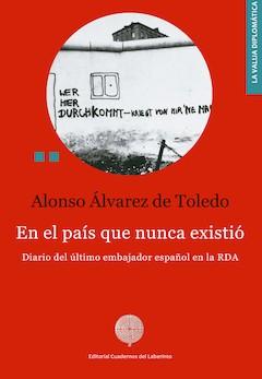 Alonso Álvarez de Toledo: En el país que nunca existió