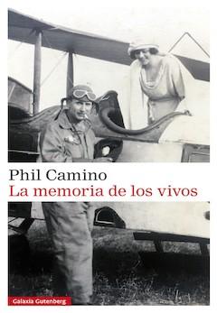 Phil Camino: La memoria de los vivos