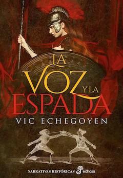 Vic Echegoyen: La voz y la espada