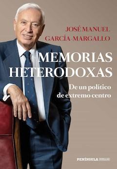 José Manuel García-Margallo: Memorias heterodoxas
