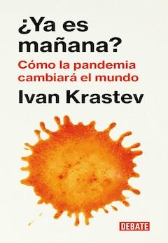 Iván Krastev: ¿Ya es mañana?