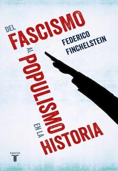 F. Finchelstein: Del fascismo al populismo...