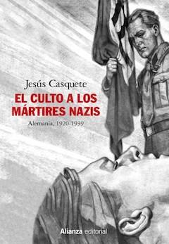 Jesús Casquete: El culto a los mártires nazis
