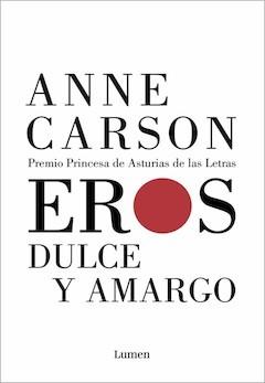Anne Carson: Eros dulce y amargo