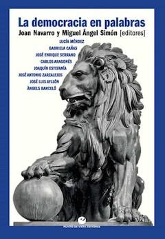J. Navarro y M. A. Simón (eds): La democracia en palabras