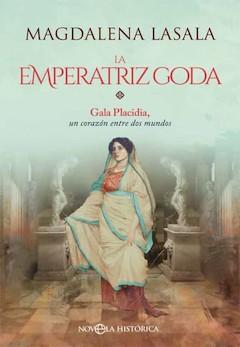 Magdalena Lasala: La emperatriz goda