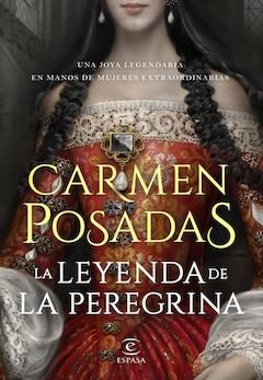 Carmen Posadas: La leyenda de la Peregrina