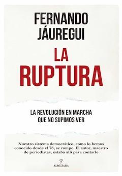 Fernando Jáuregui: La ruptura