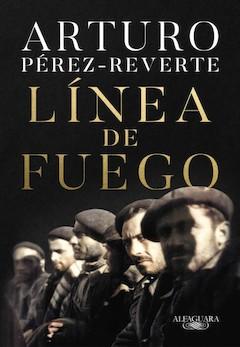 Arturo Pérez-Reverte: Línea de fuego