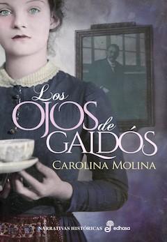 Carolina Molina: Los ojos de Galdós