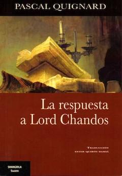 Pascal Quignard: La respuesta a Lord Chandos