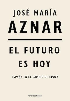 José María Aznar: El futuro es hoy
