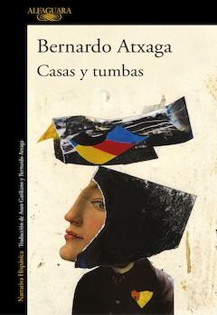 Bernardo Atxaga: Casas y tumbas