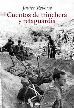 Javier Reverte: Cuentos de trinchera y retaguardia