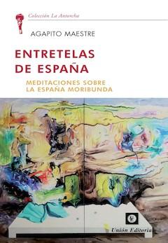 Agapito Maestre: Entretelas de España