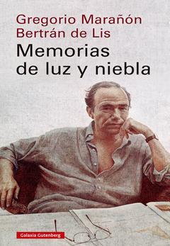Gregorio Marañón Bertrán de Lis: Memorias de luz y niebla