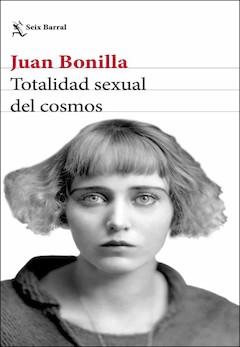 Juan Bonilla: Totalidad sexual del cosmos