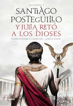 Santiago Posteguillo: Y Julia retó a los dioses