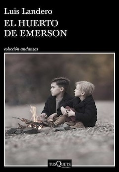 Luis Landero: El huerto de Emerson