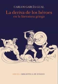 C. García Gual: La deriva de los héroes en la literatura griega