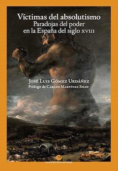 J. L. Gómez Urdáñez: Víctimas del absolutismo