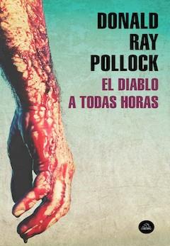 Donald Ray Pollock: El diablo a todas horas